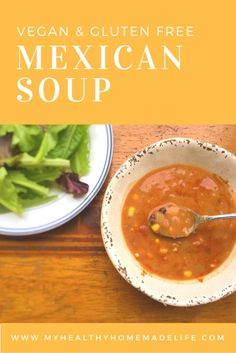 Homemade Mexican Soup   Vegan   Gluten Free   Healthy Easy Meals   Homemade Soup   Clean Eating   Real Food   Dairy Free  