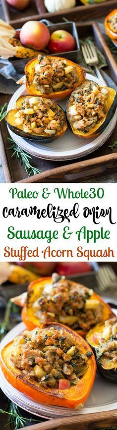 Paleo and Whole30 friendly sausage stuffed acorn squash with caramelized onions, apples, spinach, sweet Italian sausage and savory herbs
