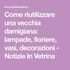 Come riutilizzare una vecchia damigiana: lampade, fioriere, vasi, decorazioni - Notizie In Vetrina