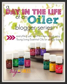 Day In the life of an Oiler | How I use Young Living essential oils in a typical day.