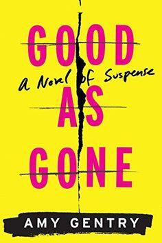 Good as Gone: A Novel of Suspense - http://www.darrenblogs.com/2016/12/good-as-gone-a-novel-of-suspense/