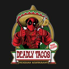 DEADLY TACOS T-Shirt - Deadpool T-Shirt is $12 today at Once Upon a Tee!