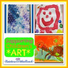 Supporting Children's *ART* (Fine Motor Leads to Fine Arts: Part 27 via RainbowsWithinReach)