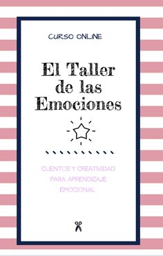 Curso Online El Taller de las emociones. Cuentos y Actividades Creativas para el aprendizaje emocional. #emociones #creatividad #educaciónemocional #cursoonline Education Day, Feelings And Emotions, Positive Mind, Emotional Intelligence, Kids Health, School Counseling, Conte, Learning Spanish, Preschool Activities