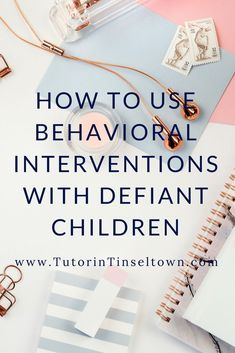 How To Use Behavioral Interventions With Defiant Children--This Tutor in Tinseltown blog article by Stephanie Ortega discusses behavioral interventions including reinforcement, punishment, and extinction. It also covers research on using praise and negative feedback with young children and adolescents.