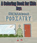 A Coloring Book for Kids by: Shenandoah Podiatry