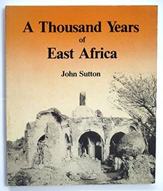 A Thousand Years of East Africa: Amazon.co.uk: John E.G. Sutton: 9781872566009: Books
