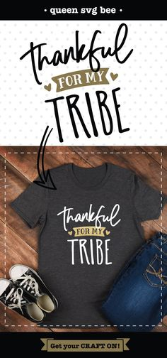 Thankful for my Tribe Thanksgiving SVG file for Cricut and Silhouette vinyl craft projects as well as scrapbooking, cardmaking and Iron on transfer crafts.