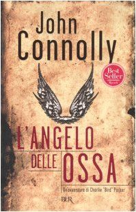 Amazon.it: L'angelo delle ossa - John Connolly, S. Bortolussi - Libri