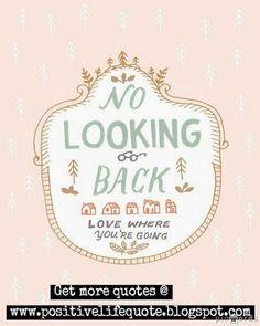 No looking back.
