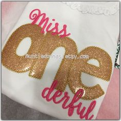 Ms. Miss Onederful One derful  Birthday girl gold glitter custom made shirt embroidery applique