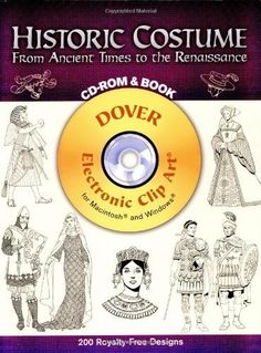 Historic Costume CD-ROM and Book: From Ancient Times to the Renaissance (Dover Electronic Clip Art) by Tom Tierney, http://www.amazon.com/dp/0486995208/ref=cm_sw_r_pi_dp_Re0crb171BX6V