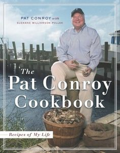 The Pat Conroy Cookbook: Recipes of My Life     by Pat Conroy, Suzanne Williamson Pollak