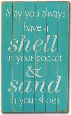 """""""May you always have a shell in your pocket & sand in your shoes"""". Beach wall decor 