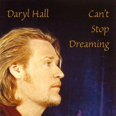 Can't Stop Dreaming / Daryl Hall