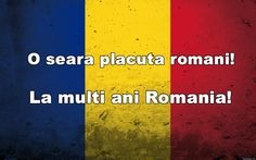 O seara placuta, romani! La multi ani, Romania! 1 Decembrie, Romania, Flowers