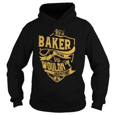 ITS A BAKER THING YOU WOULDNT UNDERSTAND C12507 T-SHIRTS, HOODIES, SWEATSHIRT (39.99$ ==► Shopping Now)