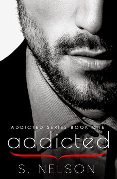 Addicted by S. Nelson Cover Reveal https://www.goodreads.com/book/show/25407265-addicted