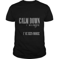 Nurse Calm down Im a nurse ive seen worse LIMITED TIME ONLY. ORDER NOW if you like, Item Not Sold Anywhere Else. Amazing for you or gift for your family members and your friends. Cool T Shirts, Funny Shirts, Tee Shirts, Tees, Nursing Jobs, Funny Nursing, Bad Fashion, Fashion Women, Calm Down