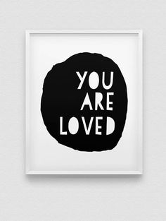 printable 'you are loved' home decor // nursery by spellandtell
