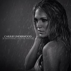 "Which Carrie Underwood Hit Song Are You - I got ""Something In the Water"""