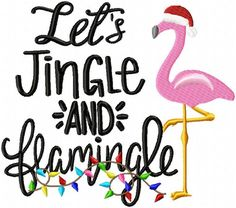 LET'S JINGLE AND FLAMINGO #BLINGSASSSPARKLE #MACHINEEMBROIDERYDESIGNS #MONOGRAM #MACHINEEMBROIDERY Tropical Christmas, Beach Christmas, Coastal Christmas, Christmas In July, Pink Christmas, Christmas Shirts, Holiday Fun, Christmas Crafts, Christmas Flamingo