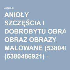 ANIOŁY SZCZĘŚCIA I DOBROBYTU OBRAZ OBRAZY MALOWANE (5380486921) - Allegro.pl - Więcej niż aukcje.