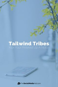 Tailwind Officially Launches Tribes To Help Bloggers Expand Their Reach. social media, tailwind, blogging, blogging tips