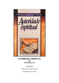 AUTORIDADE ESPIRITUAL           Por       Watchman Nee           Editora Vida…