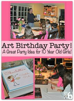 Art Birthday Party! A Great Party Idea for 10 Year Old Girls!