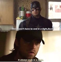 """I always feel that may be this was kinda Bucky being real about stuff but also Bucky reminding Steve how it always ends in a fight in the memory of all the pre-serum Steve incidents where Steve was trying to """"do the right thing""""."""
