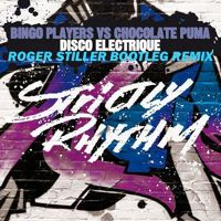 Bingo Players vs Chocolate Puma - Disco Electrique (Roger Stiller Bootleg Remix) by Roger Stiller on SoundCloud