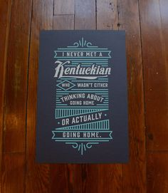 """""""I Never Met A Kentuckian Who Wasn't Thinking About Going Home or Actually Going Home"""" love this! Missing Home, Going Home, Typography Letters, Lettering, Go Big Blue, Random Items, My Old Kentucky Home, Pretty Words, Growing Up"""