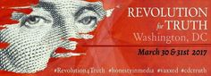 Revolution For Truth, Washington, DC The National Call-In-Day In Support Of Vaccine Safety And Reform On March 30-31, 2017