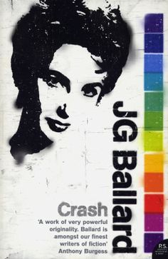 J.G. Ballard, Crash, published by Harper Perennial, London, paperback, 2008. Illustration: David Wardle