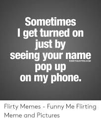 Funny Flirting Meme : funny, flirting, Flirty, Memes, Funny, About, Google, Search, Memes,, Guys,