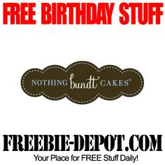 BIRTHDAY FREEBIE – Nothing Bundt Cakes Sign up for exclusive offers and insider news from your favorite bakery, Nothing Bundt Cakes, and they will give you a FREE Bundtlet Cake for your birthday!  A Bundtlet is just a small, single serve bundt cake.  I want White Chocolate Raspberry!