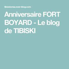 Anniversaire FORT BOYARD - Le blog de TIBISKI