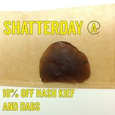come in at 9AM on SHATTERDAY! 10% off hash kief and dabs! 1421 3rd ave Chula Vista 91911 #prop215 #chulavista #420 #MMJ