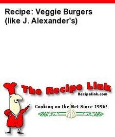 Recipe(tried): Veggie Burgers (like J. Alexander's) - Recipelink.com