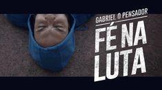 Gabriel o Pensador - Fé Na Luta (Clipe Oficial)