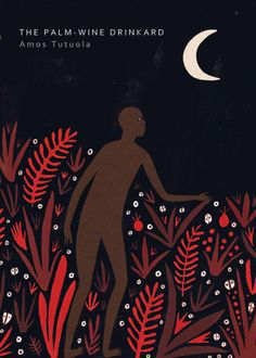 lostinurbanism:The Palm-Wine Drinkard, Amos Tutuola by Lara Hawthorne