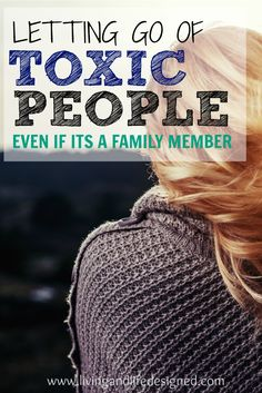 Making the choice to let go of a toxic relationship is hard, its even harder when its a family member. Letting go of Toxic People and how to cope when family is toxic. Walk away from family when the person hurting you is supposed to love you. Choose to let go of toxic people for your health and happiness.  via @https://www.pinterest.com/PragmaticParent/