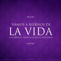 Reirnos de la vida Spanish Jokes, Funny Spanish Memes, Favorite Quotes, Best Quotes, Funny Quotes, Some Quotes, Wisdom Quotes, Thinking Quotes, Wise Words