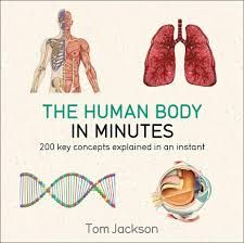 The Human Body in Minutes by Tom Jackson
