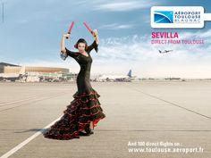 Toulouse Airport: Sevilla  Advertising Agency: Nouveau Monde DDB, Toulouse, France