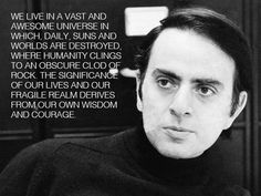 Carl Sagan on the Meaning of Life nihilism 101 Carl Sagan Cosmos, Astrophysics, Word Up, Meaning Of Life, Atheism, Wise Words, Meant To Be, Knowledge, Wisdom