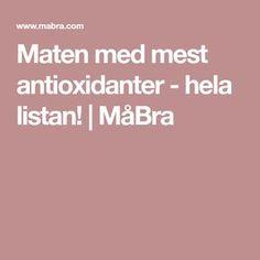 Maten med mest antioxidanter - hela listan! | MåBra