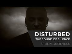 Disturbed - The Sound Of Silence [Official Music Video] - YouTube....not sure why....but I teared up.