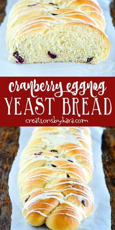 Soft braided Cranberry Eggnog Bread Recipe- this soft and flavorful yeast bread is a Christmas tradition! It's bursting with dried cranberries and topped with a sweet glaze. #christmasbread #cranberryeggnogbread #cranberryeggnogyeastbread #cranberryeggnogbraids #creationsbykara